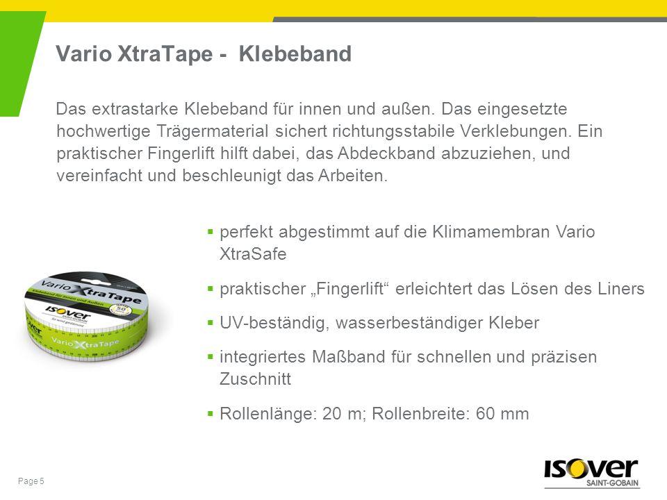 Page 5 Vario XtraTape - Klebeband Das extrastarke Klebeband für innen und außen. Das eingesetzte hochwertige Trägermaterial sichert richtungsstabile V
