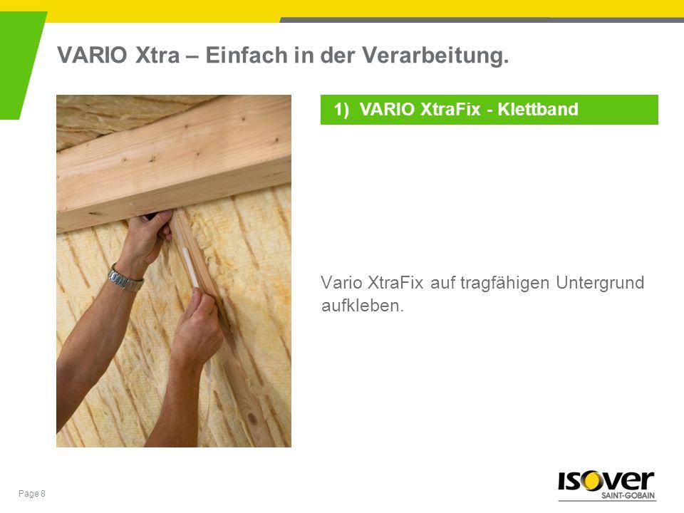Page 8 VARIO Xtra – Einfach in der Verarbeitung. Vario XtraFix auf tragfähigen Untergrund aufkleben. 1) VARIO XtraFix - Klettband