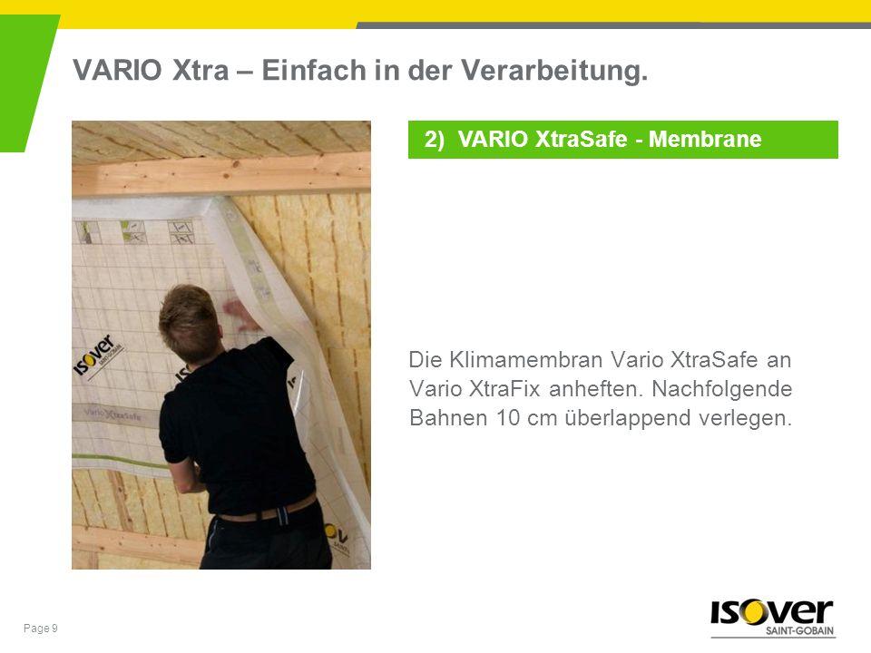Page 9 VARIO Xtra – Einfach in der Verarbeitung. Die Klimamembran Vario XtraSafe an Vario XtraFix anheften. Nachfolgende Bahnen 10 cm überlappend verl