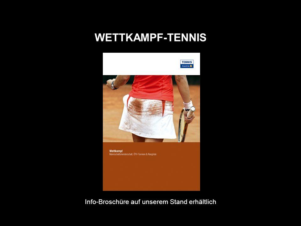 WETTKAMPF-TENNIS Info-Broschüre auf unserem Stand erhältlich