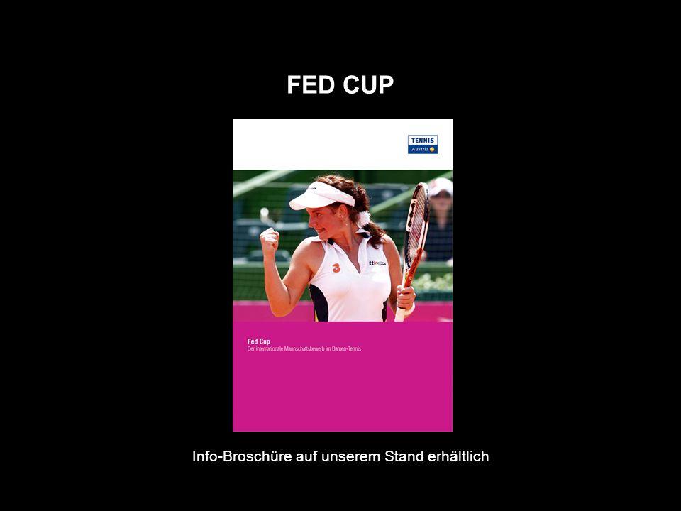 FED CUP Info-Broschüre auf unserem Stand erhältlich