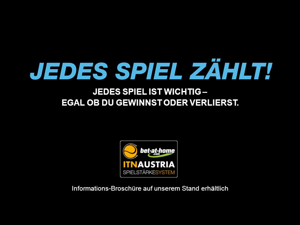 JEDES SPIEL IST WICHTIG – EGAL OB DU GEWINNST ODER VERLIERST. Informations-Broschüre auf unserem Stand erhältlich
