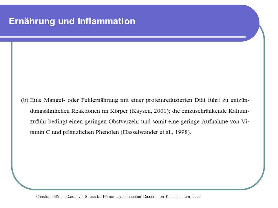 Ernährung und Inflammation Christoph Müller Oxidativer Stress bei Hämodialysepatienten Dissertation, Kaiserslautern, 2003