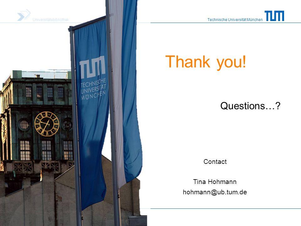Technische Universität München Universitätsbibliothek Thank you.
