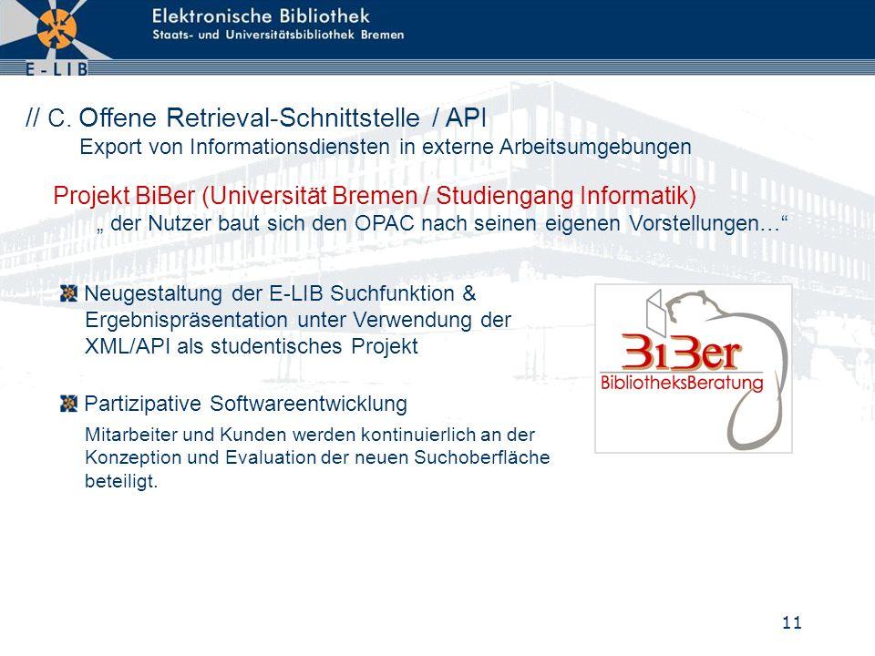 11 Projekt BiBer (Universität Bremen / Studiengang Informatik) der Nutzer baut sich den OPAC nach seinen eigenen Vorstellungen… // C. Offene Retrieval