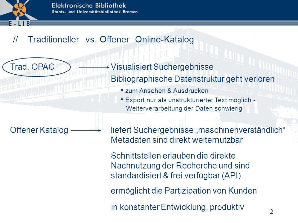 2 // Traditioneller vs. Offener Online-Katalog Trad. OPAC Visualisiert Suchergebnisse Offener Katalog liefert Suchergebnisse maschinenverständlich Met