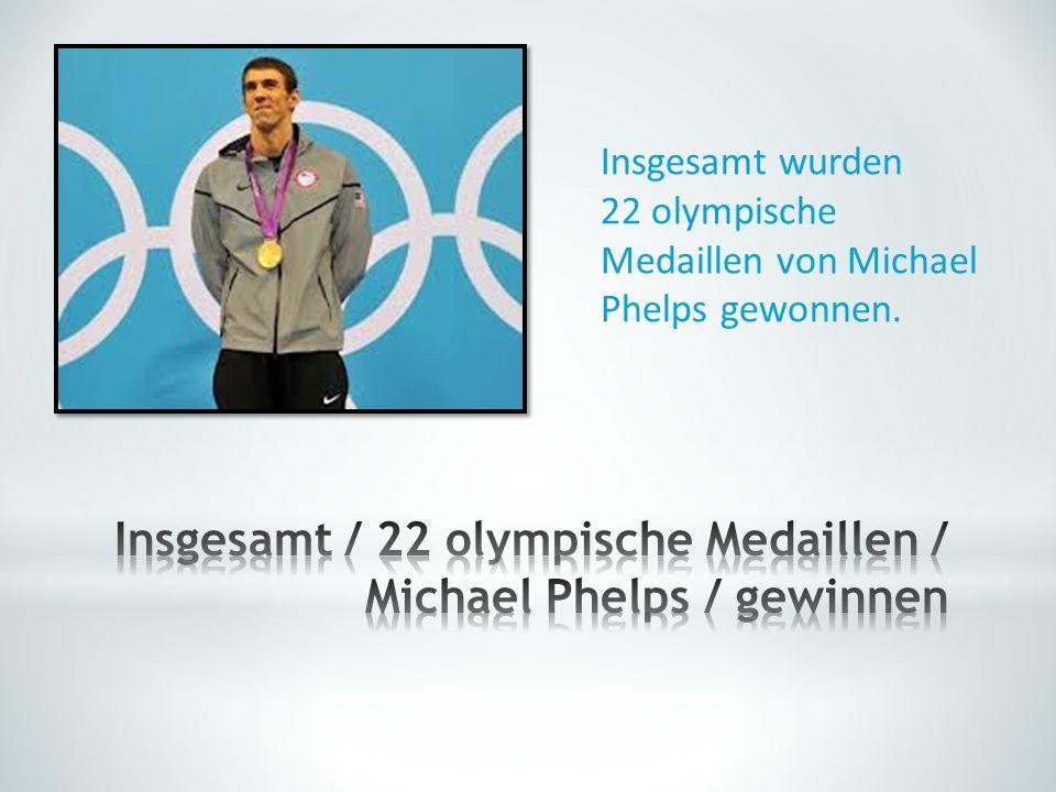 Insgesamt wurden 22 olympische Medaillen von Michael Phelps gewonnen.