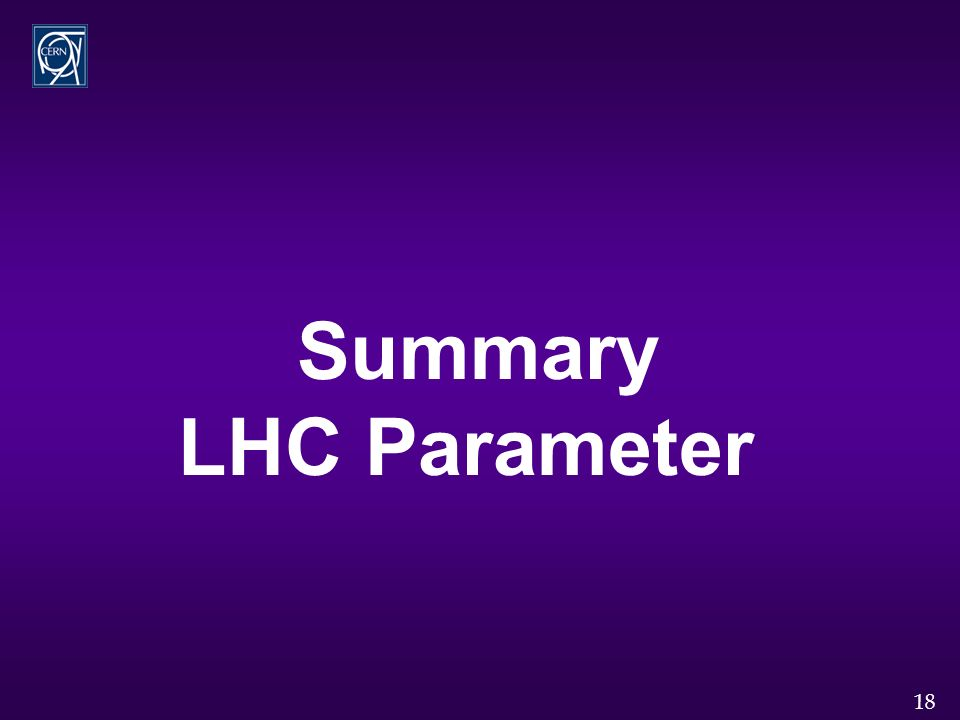 18 Summary LHC Parameter