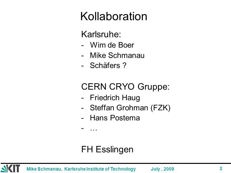 Mike Schmanau, Karlsruhe Institute of Technology 2 July, 2009 Kollaboration Karlsruhe: - Wim de Boer -Mike Schmanau -Schäfers .