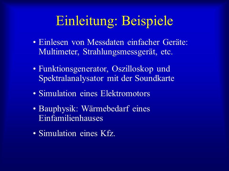 Einlesen von Messdaten einfacher Geräte: Multimeter, Strahlungsmessgerät, etc. Funktionsgenerator, Oszilloskop und Spektralanalysator mit der Soundkar