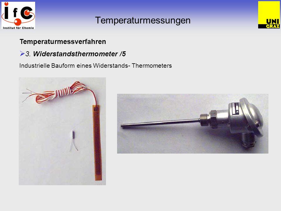 Temperaturmessungen Temperaturmessverfahren 3. Widerstandsthermometer /5 Industrielle Bauform eines Widerstands- Thermometers