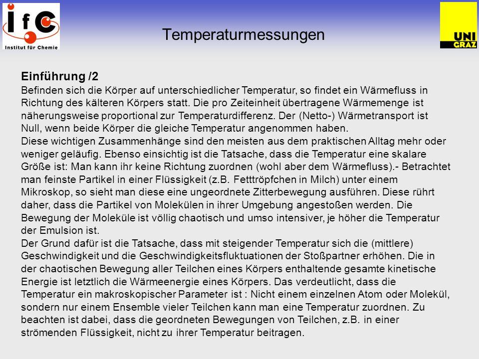 Temperaturmessungen Einführung /2 Befinden sich die Körper auf unterschiedlicher Temperatur, so findet ein Wärmefluss in Richtung des kälteren Körpers
