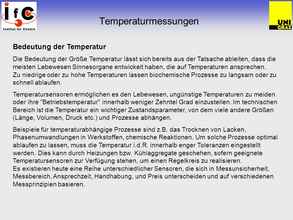 Temperaturmessungen Temperaturskalen /1 Celsius- Skala: Die Celsius-Skala ist gegenüber der Kelvin-Skala um 273,15 Grad verschoben.