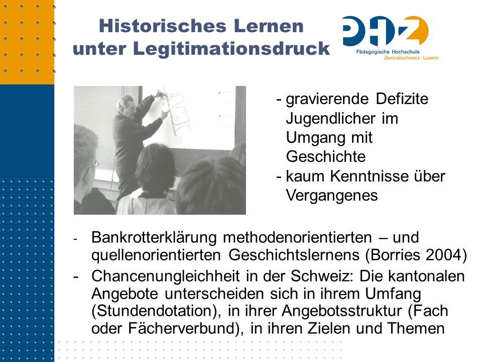 Historisches Lernen unter Legitimationsdruck - Bankrotterklärung methodenorientierten – und quellenorientierten Geschichtslernens (Borries 2004) - Cha