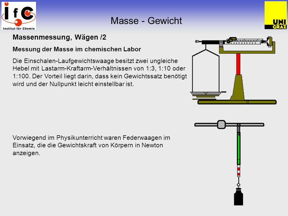 Massenmessung, Wägen /2 Messung der Masse im chemischen Labor Die Einschalen-Laufgewichtswaage besitzt zwei ungleiche Hebel mit Lastarm-Kraftarm-Verhä