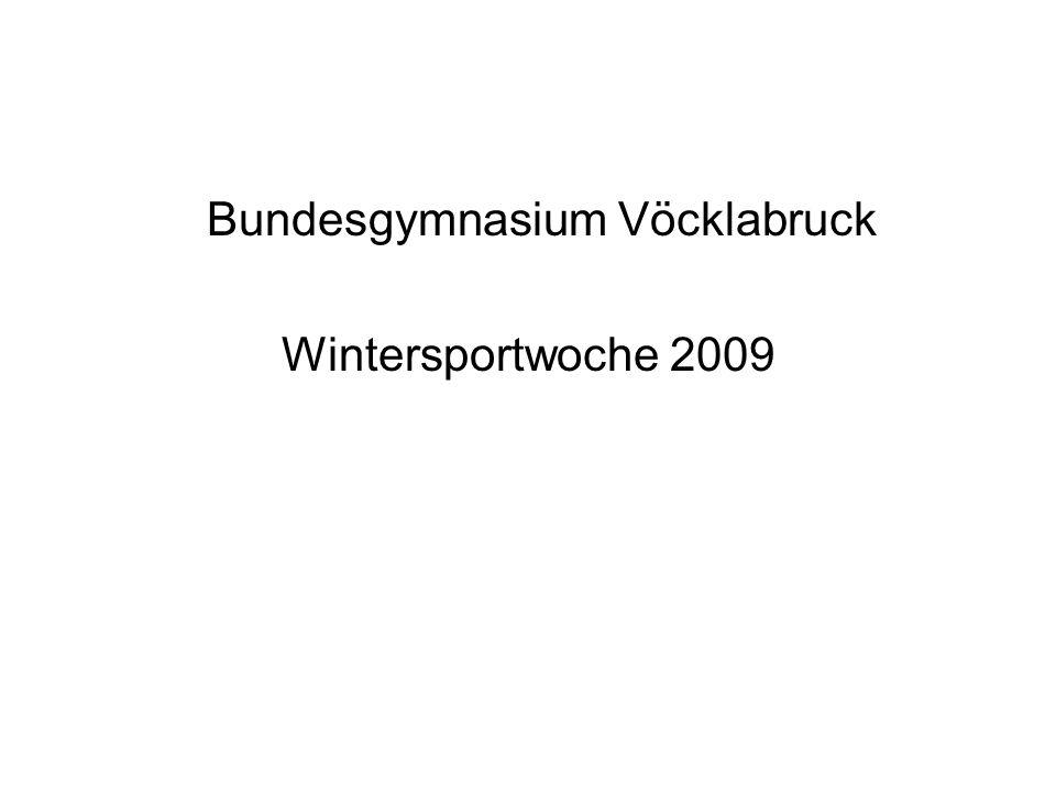 Bundesgymnasium Vöcklabruck Wintersportwoche 2009