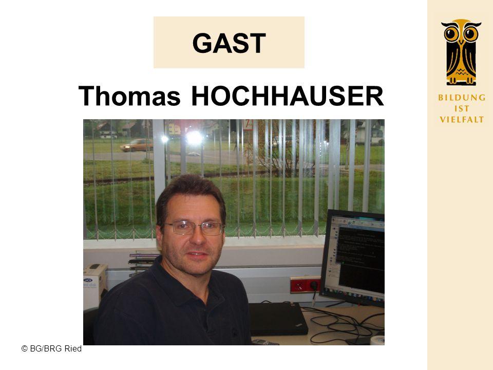 © BG/BRG Ried GAST Thomas HOCHHAUSER EDV-Techniker bei Fa.