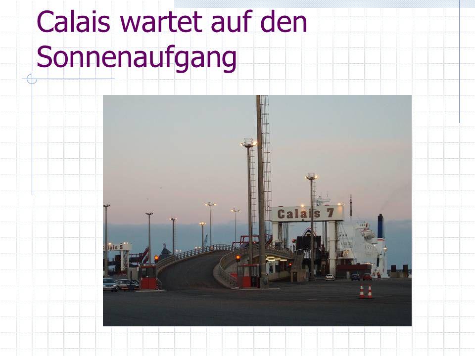 Calais wartet auf den Sonnenaufgang