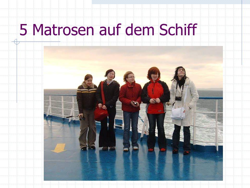 5 Matrosen auf dem Schiff