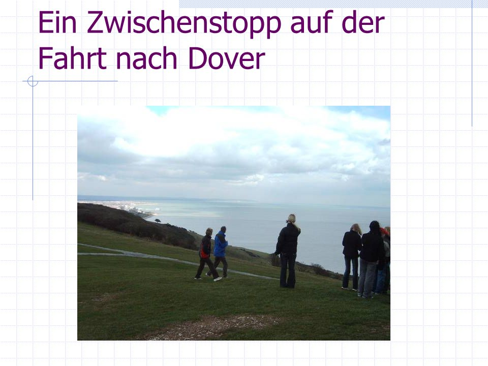Ein Zwischenstopp auf der Fahrt nach Dover
