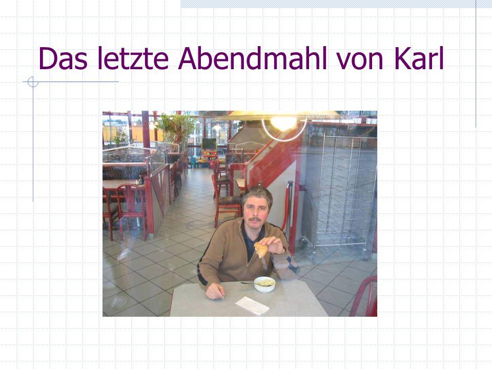Das letzte Abendmahl von Karl