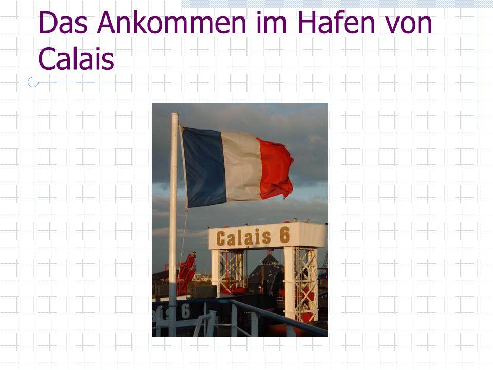 Das Ankommen im Hafen von Calais