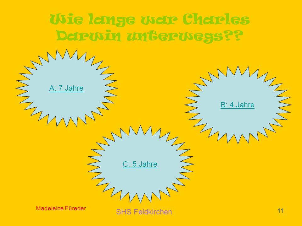 SHS Feldkirchen Madeleine Füreder 11 Wie lange war Charles Darwin unterwegs?.