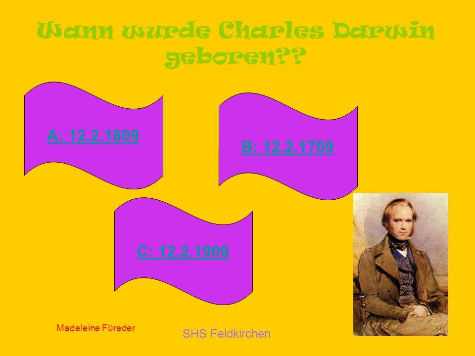 SHS Feldkirchen Madeleine Füreder 5 Wann wurde Charles Darwin geboren?.