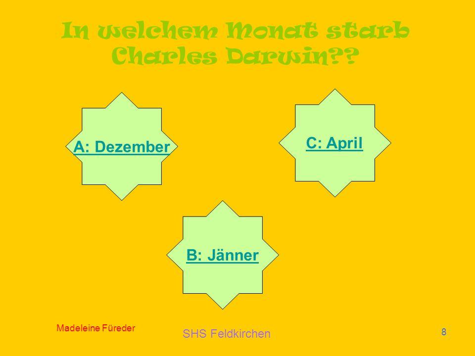 SHS Feldkirchen Madeleine Füreder 8 In welchem Monat starb Charles Darwin?.