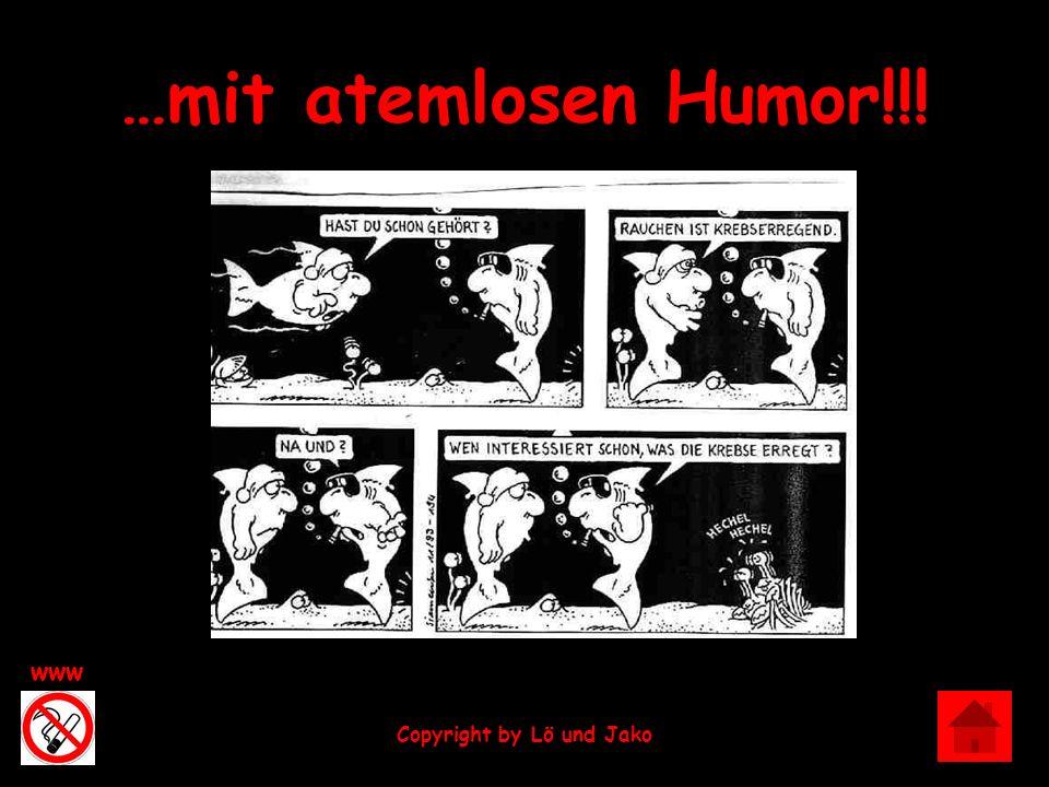 Exit www Copyright by Lö und Jako …mit atemlosen Humor!!!