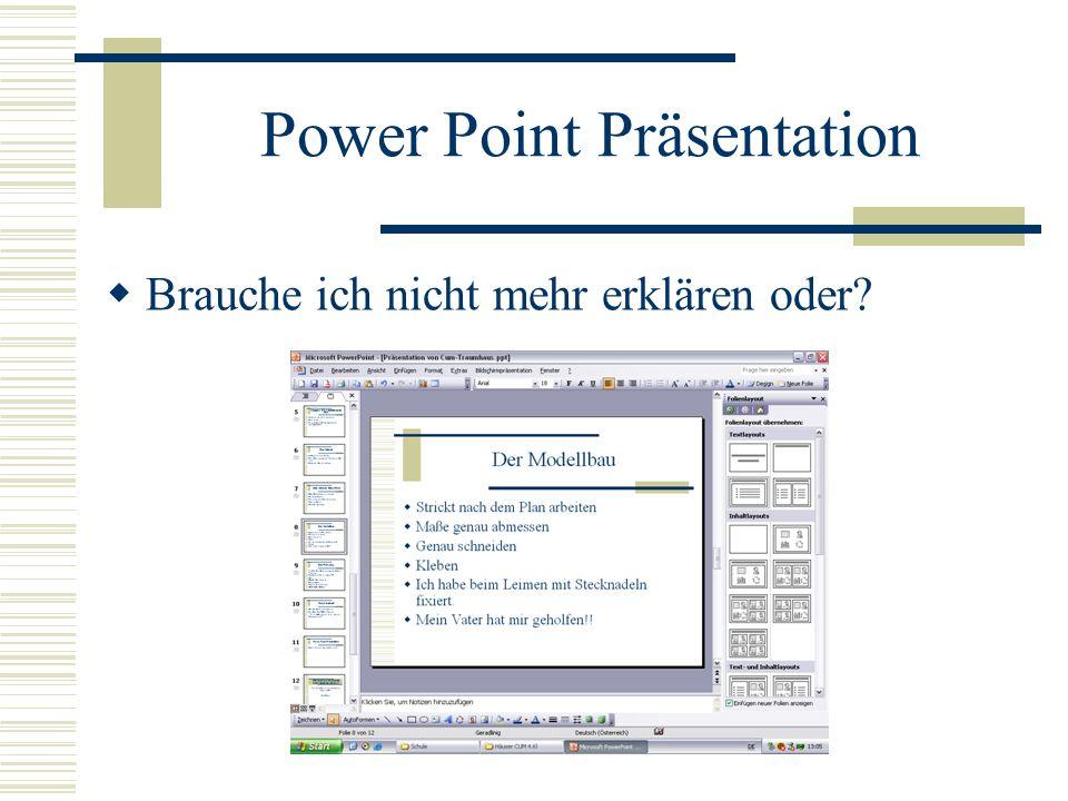 Power Point Präsentation Brauche ich nicht mehr erklären oder?