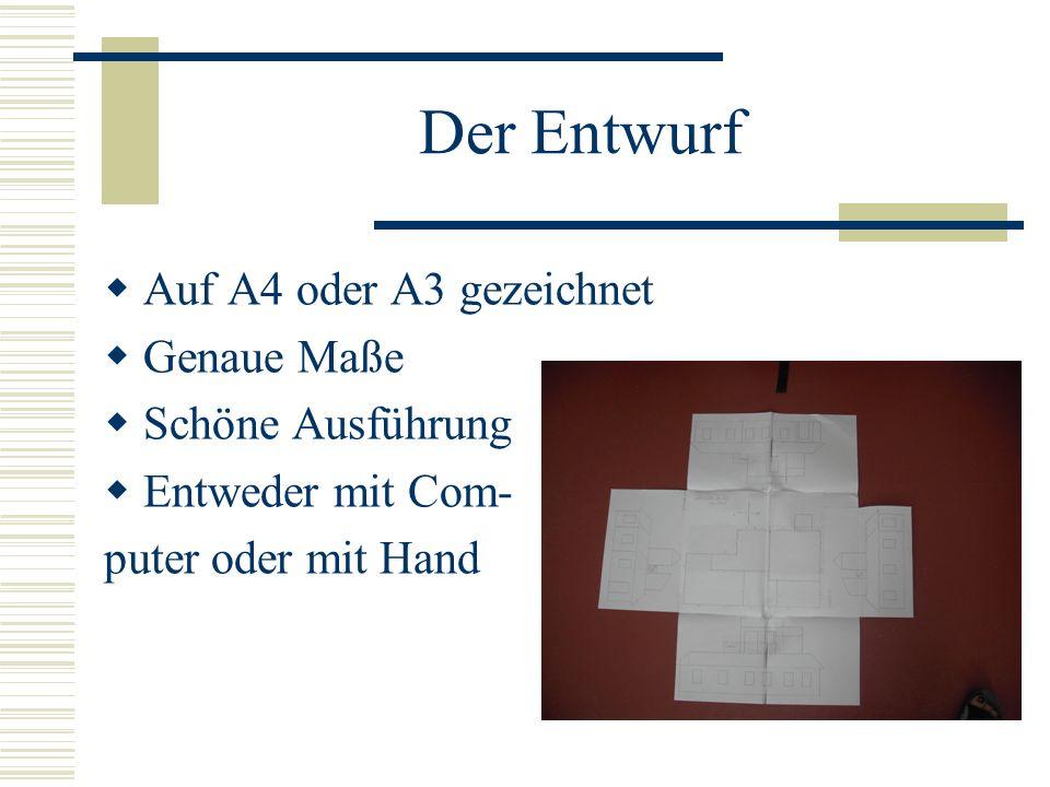 Der Entwurf Auf A4 oder A3 gezeichnet Genaue Maße Schöne Ausführung Entweder mit Com- puter oder mit Hand