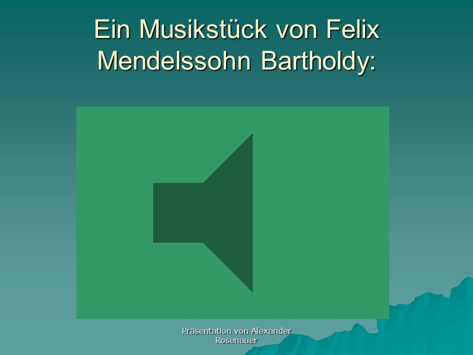 Präsentation von Alexander Rosenauer Felix Mendelssohn Bartholdys Werk Sinfonien Sinfonien Instrumentalkonzerte (z.B. Violinkonzerte) Instrumentalkonz
