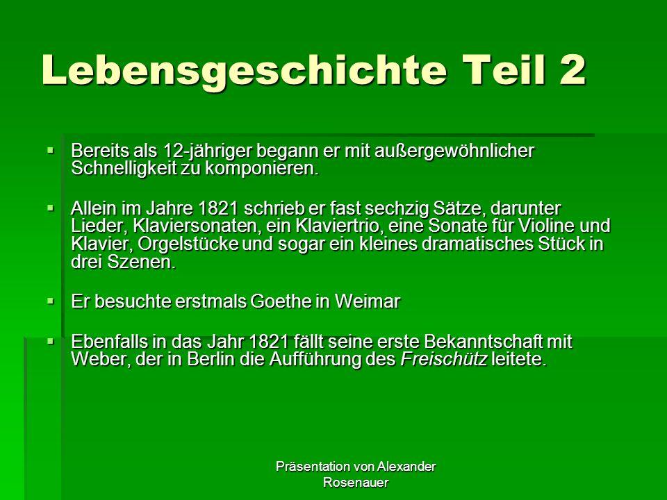 Präsentation von Alexander Rosenauer Lebensgeschichte: Felix Mendelssohn Bartholdy entstammte einer respektierten und wohlhabenden bürgerlichen jüdisc