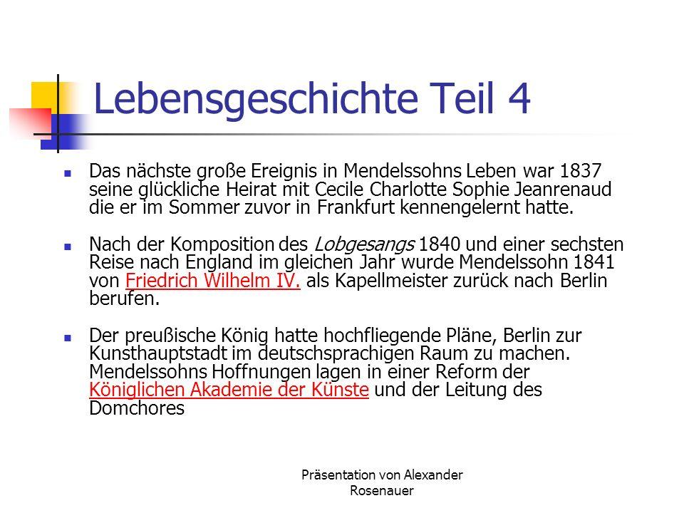 Präsentation von Alexander Rosenauer Lebensgeschichte Teil 3 1825 nahm Abraham Mendelssohn Felix mit nach Paris, wo dieser unter anderem zwei der berü