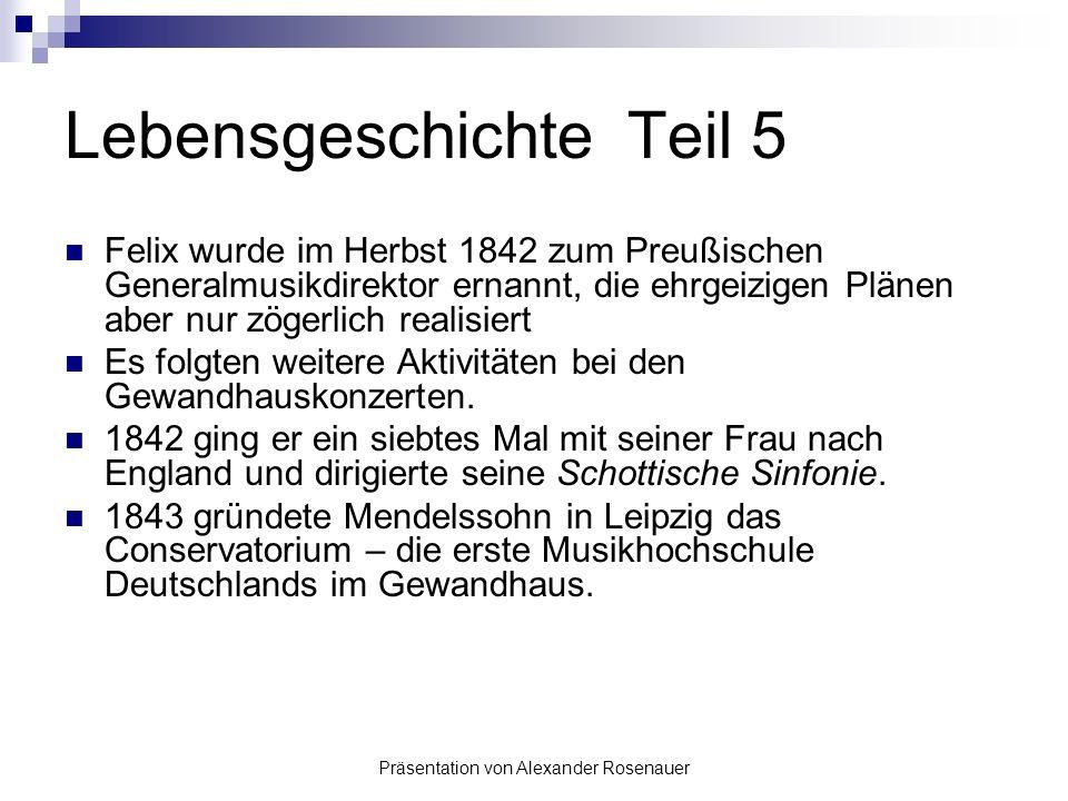 Präsentation von Alexander Rosenauer Lebensgeschichte Teil 4 Das nächste große Ereignis in Mendelssohns Leben war 1837 seine glückliche Heirat mit Cec