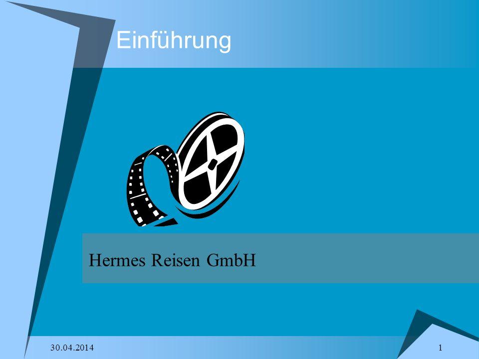 1 30.04.2014 Einführung Hermes Reisen GmbH