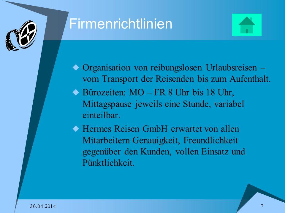 30.04.2014 7 Firmenrichtlinien Organisation von reibungslosen Urlaubsreisen – vom Transport der Reisenden bis zum Aufenthalt.