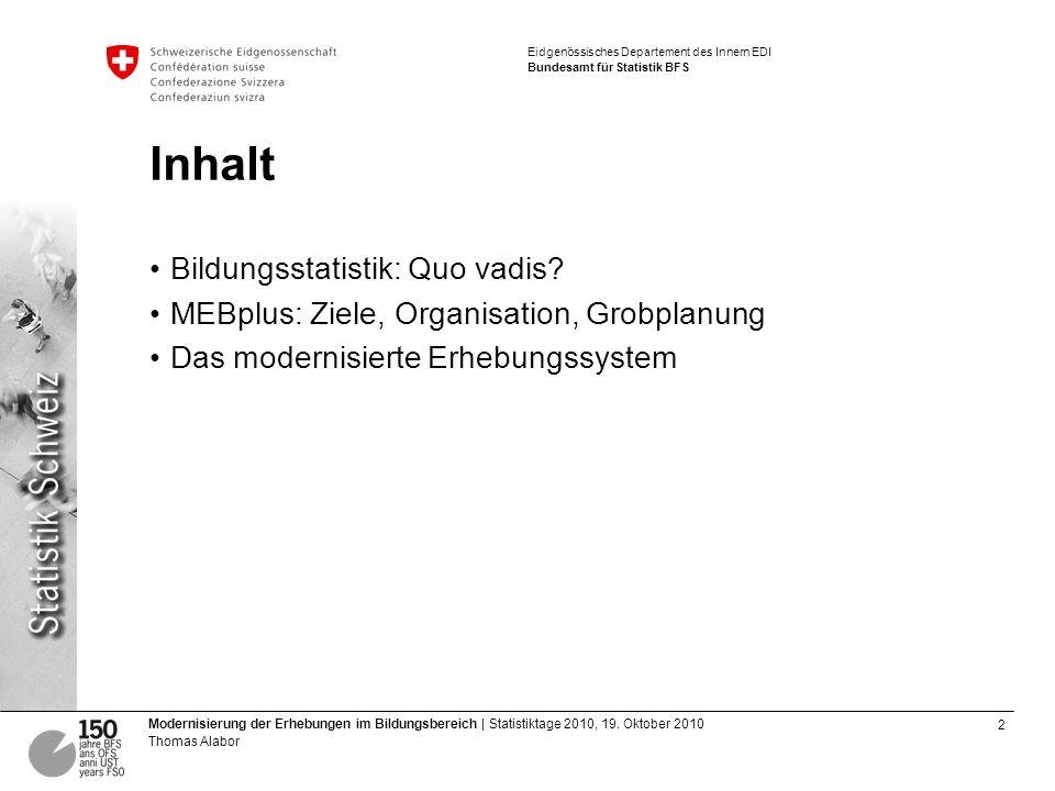 3 Modernisierung der Erhebungen im Bildungsbereich | Statistiktage 2010, 19.