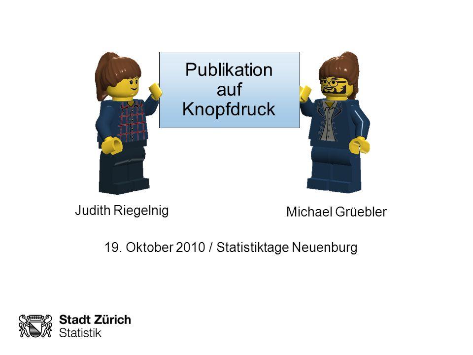 Publikation auf Knopfdruck Judith Riegelnig Michael Grüebler 19.