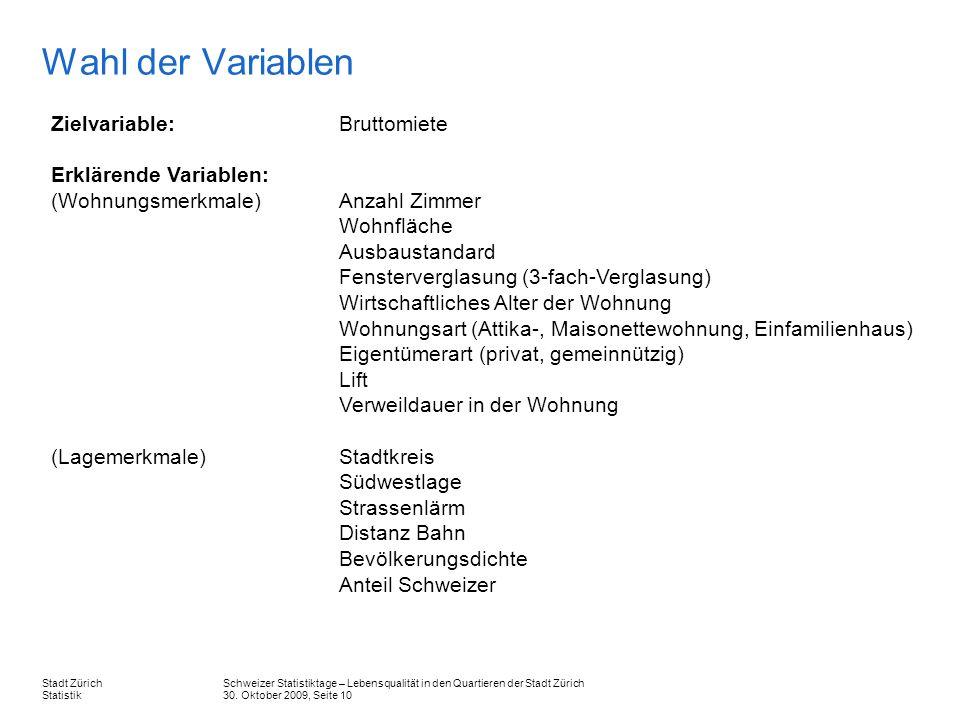 Schweizer Statistiktage – Lebensqualität in den Quartieren der Stadt Zürich 30. Oktober 2009, Seite 10 Stadt Zürich Statistik Wahl der Variablen Zielv
