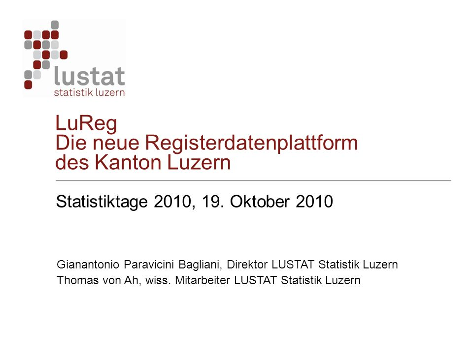 LuReg Die neue Registerdatenplattform des Kanton Luzern Statistiktage 2010, 19.
