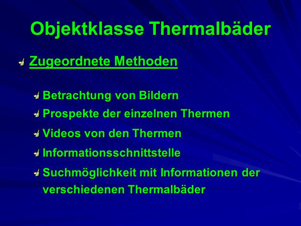 Objektklasse Thermalbäder Zugeordnete Attribute (GIS-Matrix) Kategorie (Heiltherme, Thermaltherme) Besonderheiten (Saunaangebot, Becken) Größe, Geogra
