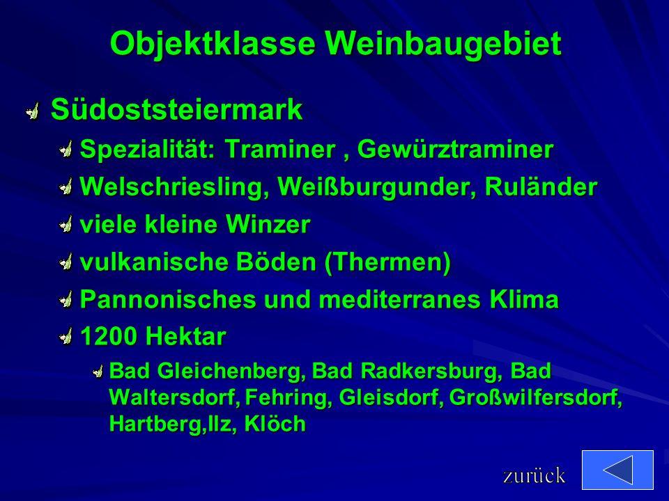Objektklasse Weinbaugebiet Weststeiermark Spezialität: Schilcher Weißburgunder, Welschriesling, Sauvignon, Müller-Thurgau, Zweigelt Schilcher Weinstra