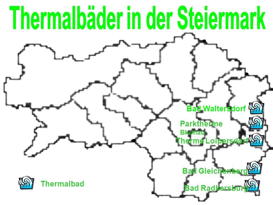 Thermalbad Bad Radkersburg Bad Gleichenberg Parktherme Blumau Therme Loipersdorf Bad Waltersdorf