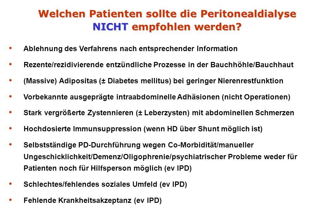 Welchen Patienten sollte die Peritonealdialyse NICHT empfohlen werden.