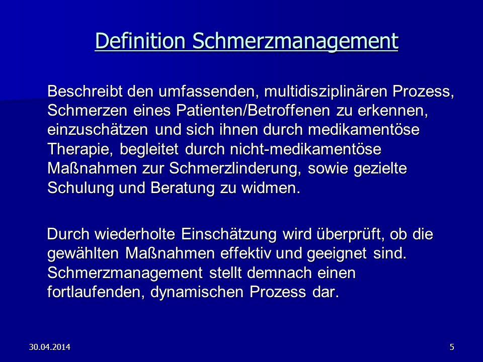 30.04.20145 Definition Schmerzmanagement Definition Schmerzmanagement Beschreibt den umfassenden, multidisziplinären Prozess, Schmerzen eines Patiente