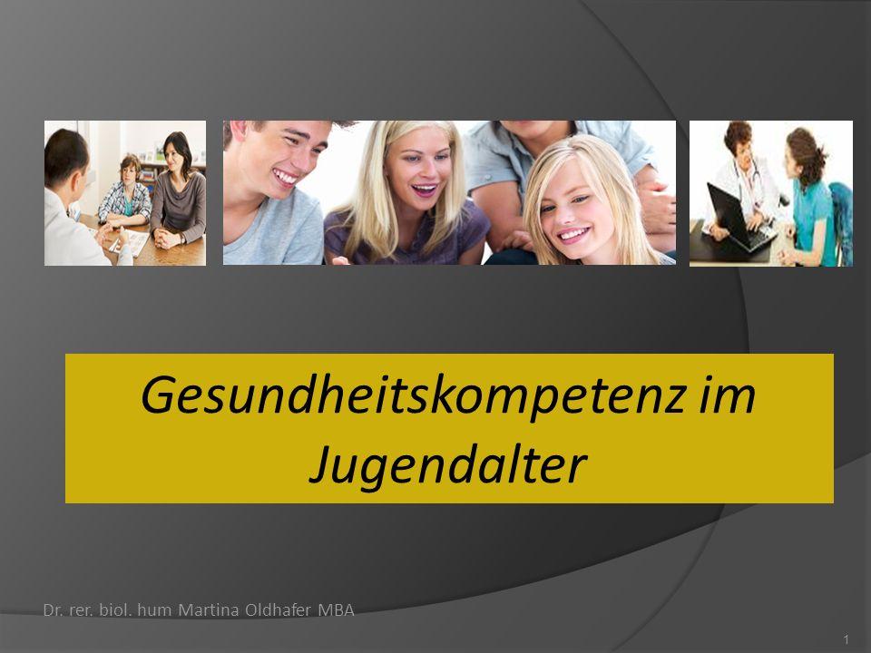 Gesundheitskompetenz im Jugendalter Dr. rer. biol. hum Martina Oldhafer MBA 1