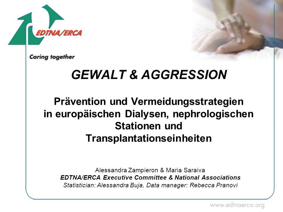 GEWALT & AGGRESSION Prävention und Vermeidungsstrategien in europäischen Dialysen, nephrologischen Stationen und Transplantationseinheiten Alessandra