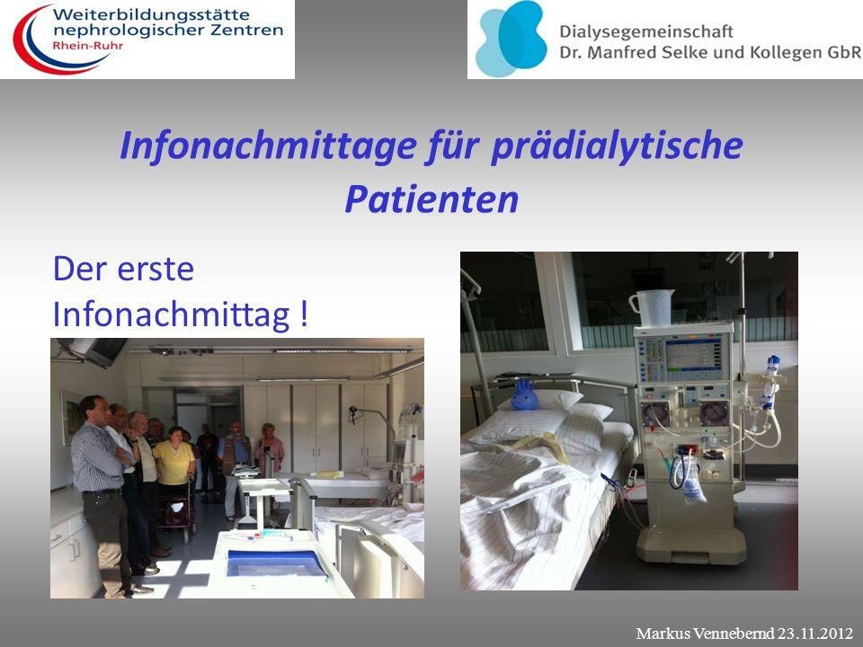 Infonachmittage für prädialytische Patienten Das Ergebnis unseres Fragebogens ! Markus Vennebernd 23.11.2012